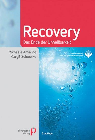 Michaela Amering und Margot Schmolke (2012). Recovery. Das Ende der Unheilbarkeit. 5. Auflage.