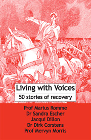 Marius Romme et al (2009). Living with Voices. 50 Stories of Recovery.